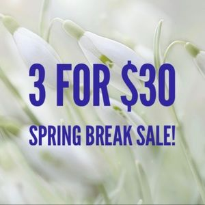 Other - 🌷3 for $30 spring break sale🌷